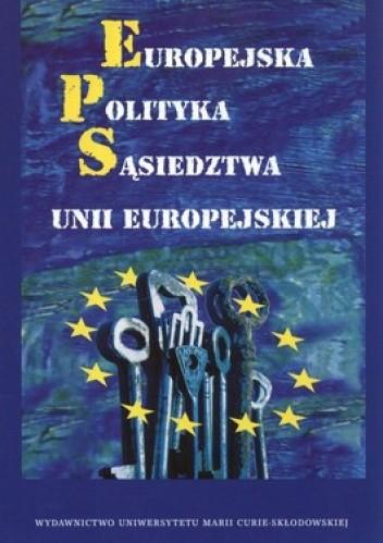 Okładka książki Europejska polityka sąsiedztwa Unii Europejskiej
