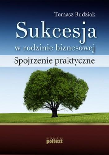 Okładka książki Sukcesja w rodzinie biznesowej. Spojrzenie praktyczne