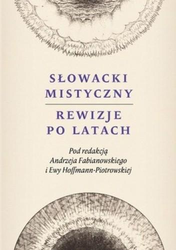 Okładka książki Słowacki mistyczny. Rewizje po latach