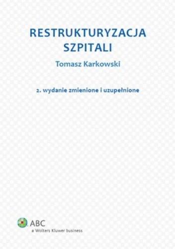 Okładka książki Restrukturyzacja szpitali