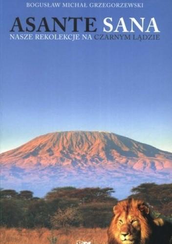 Okładka książki Asante Sana. Nasze rekolekcje na Czarnym Lądzie