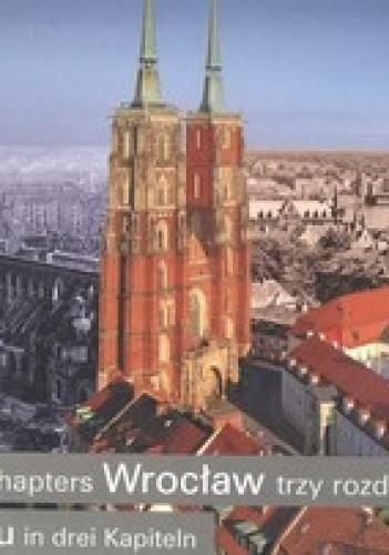 Okładka książki Wrocław - trzy rozdziały