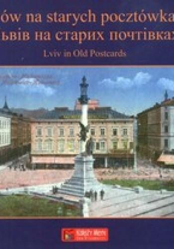 Okładka książki Lwów na starych pocztówkach