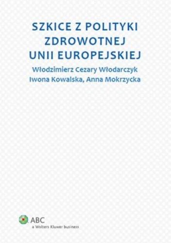 Okładka książki Szkice z polityki zdrowotnej Unii Europejskiej
