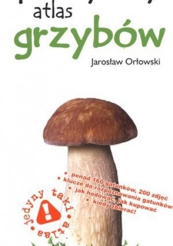 Okładka książki Praktyczny atlas grzybów