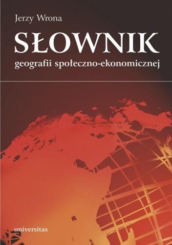 Okładka książki Słownik geografii społeczno-ekonomicznej