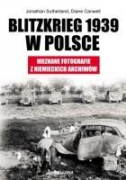 Blitzkrieg 1939 w Polsce. Nieznane fotografie z niemieckich archiwów