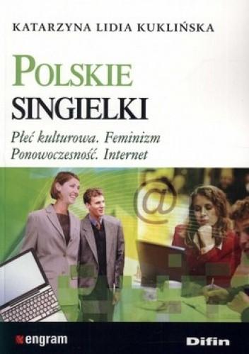 Okładka książki Polskie singielki. Płeć kulturowa. Feminizm. Ponowoczesność. Internet
