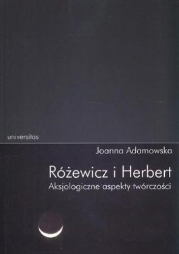 Okładka książki Różewicz i Herbert. Aksjologiczne aspekty twórczości