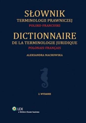 Okładka książki Słownik terminologii prawniczej. Polsko-francuski