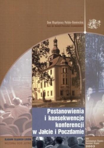 Okładka książki Postanowienia i konsekwencje konferencji w Jałcie i Poczdamie