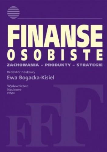 Okładka książki Finanse osobiste. Zachowania. Produkty. Strategie