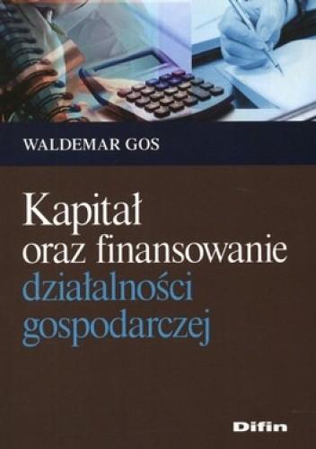 Okładka książki Kapitał oraz finansowanie działalności gospodarczej