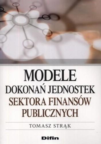 Okładka książki Modele dokonań jednostek sektora finansów publicznych