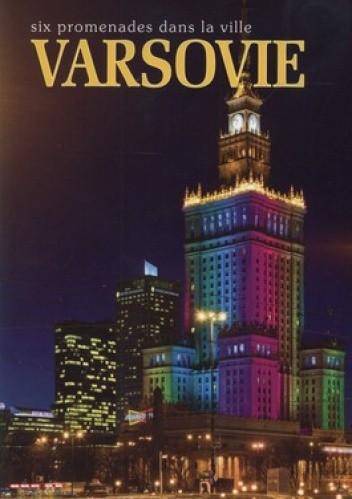 Okładka książki Varsovie. Six Promenades dans la ville