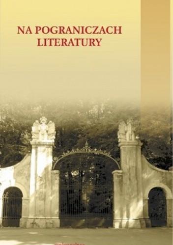 Okładka książki Na pograniczach literatury
