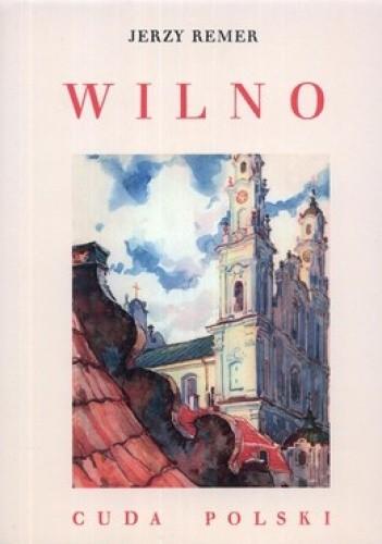 Okładka książki Wilno. Cuda Polski