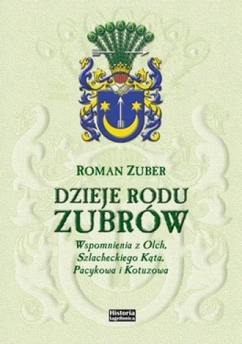 Okładka książki Dzieje rodu Zubrów. Wspomnienia z Olch, Szlacheckiego Kąta, Pacykowa i Kotuzowa