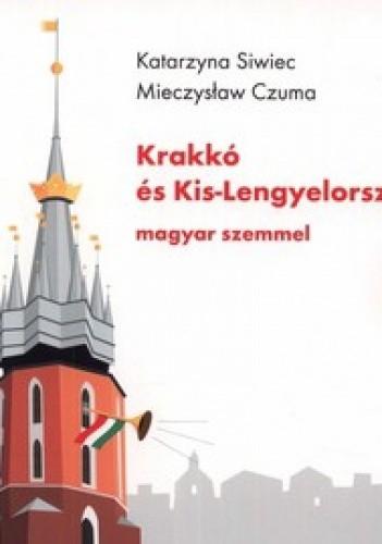 Okładka książki Krakko es Kis-Lengyelorszag - magyar szemmel