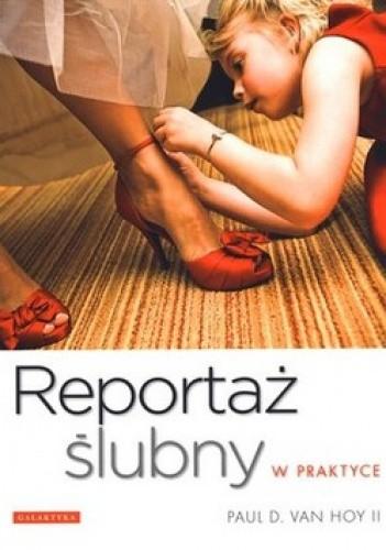 Okładka książki Reportaż ślubny w praktyce