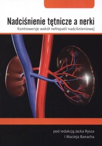 Okładka książki Nadciśnienie tętnicze a nerki. Kontrowersje wokół nefropatii nadciśnieniowej