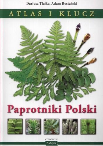 Okładka książki Paprotniki Polski. Atlas i klucz