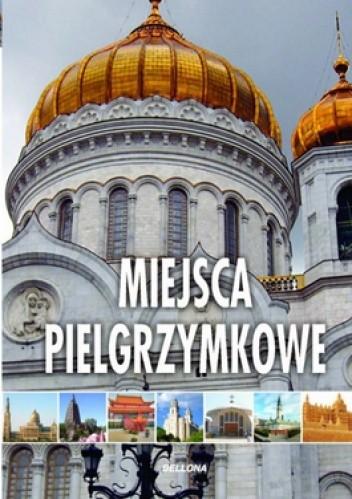 Okładka książki Miejsca pielgrzymkowe