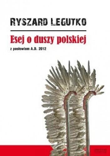 Okładka książki Esej o duszy polskiej. Z posłowiem A.D. 2012