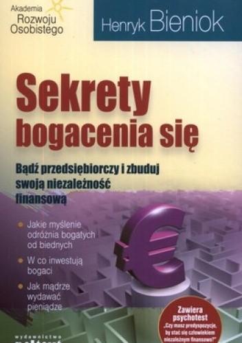 Okładka książki Sekrety bogacenia się. Bądź przedsiębiorczy i zbuduj swoją niezależność finansową