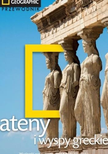 Okładka książki Ateny i wyspy greckie. Przewodnik National Geographic