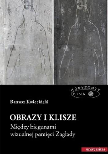 Okładka książki Obrazy i klisze. Między biegunami wizualnej pamięci Zagłady