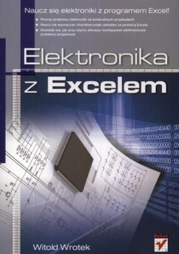 Okładka książki Elektronika z Excelem. Naucz się elektroniki z programem Excel!