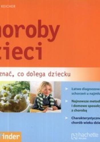 Okładka książki Choroby dzieci. Jak poznać, co dolega dziecku