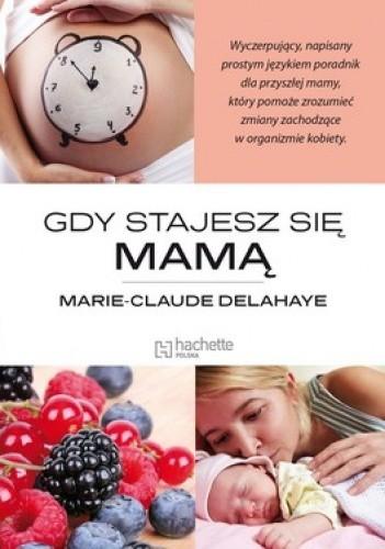 Okładka książki Gdy stajesz się mamą