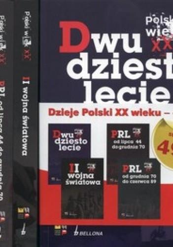 Okładka książki Dwudziestolecie + II wojna światowa + PRL od lipca 44 do grudnia 70 + PRL od grudnia 70 do czerwca 89 (komplet)