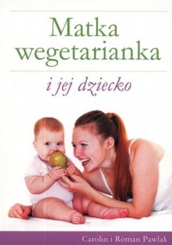 Okładka książki Matka wegetarianka i jej dziecko