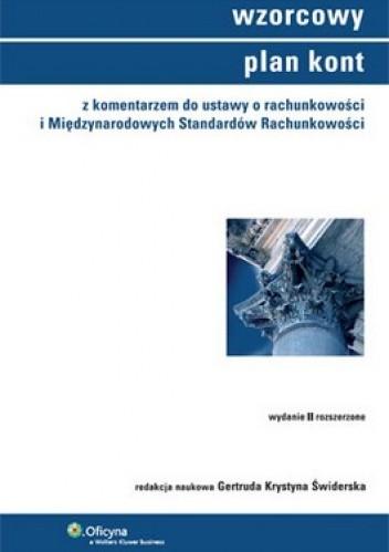 Okładka książki Wzorcowy plan kont z komentarzem do ustawy o rachunkowości i Międzynarodowych Standardów Rachunkoości