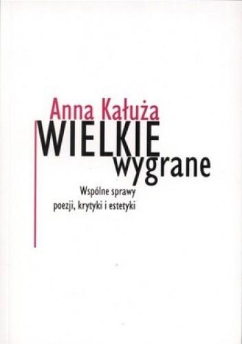 Okładka książki Wielkie wygrane. Wspólne sprawy poezji, krytyki i estetyki