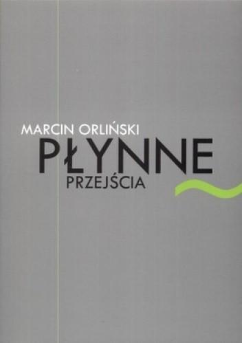 Okładka książki Płynne przejścia. Szkice o współczesnej poezji polskiej