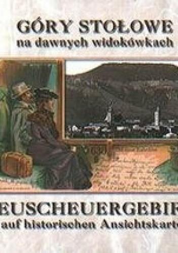 Okładka książki Góry stołowe na dawnych widokówkach