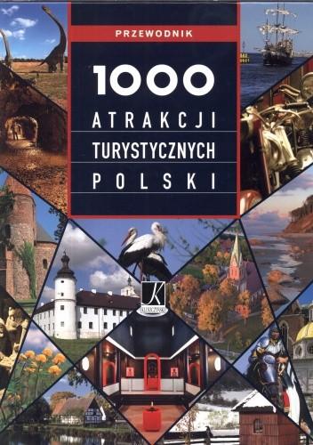 Okładka książki 1000 Atrakcji turystycznych polski. Przewodnik