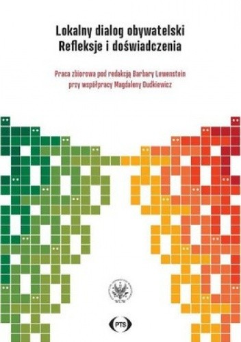 Okładka książki Lokalny dialog obywatelski. Refleksje i doświadczenia