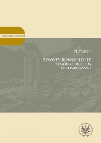 Okładka książki Żywoty równoległe. Kimon, Lukullus i ich porównanie