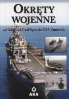 Okręty wojenne. Od Admiral Graf Spee do USS Zumwalt