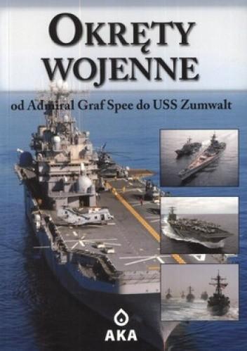 Okładka książki Okręty wojenne. Od Admiral Graf Spee do USS Zumwalt