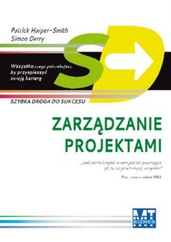 Okładka książki Zarządzanie projektami. Szybka droga do sukcesu