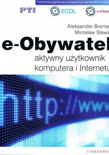 Okładka książki E-Obywatel. Aktywny użytkownik komputera i internetu