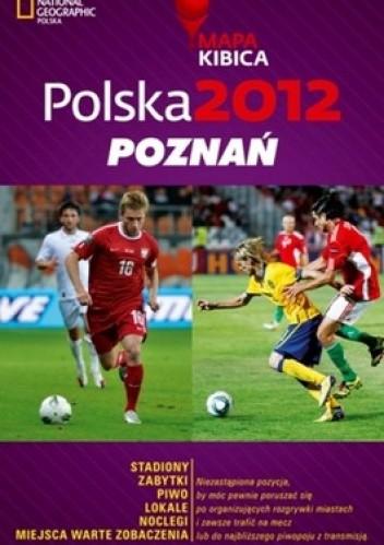 Okładka książki Polska 2012. Poznań. Mapa Kibica