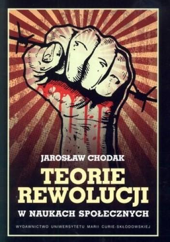 Okładka książki Teorie rewolucji w naukach społecznych
