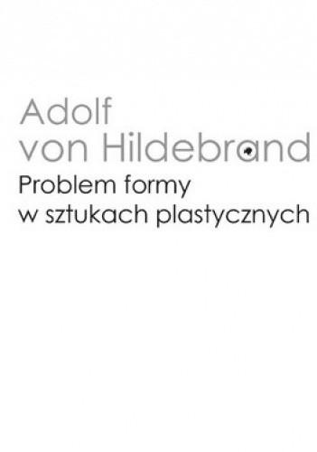Okładka książki Problem formy w sztukach plastycznych